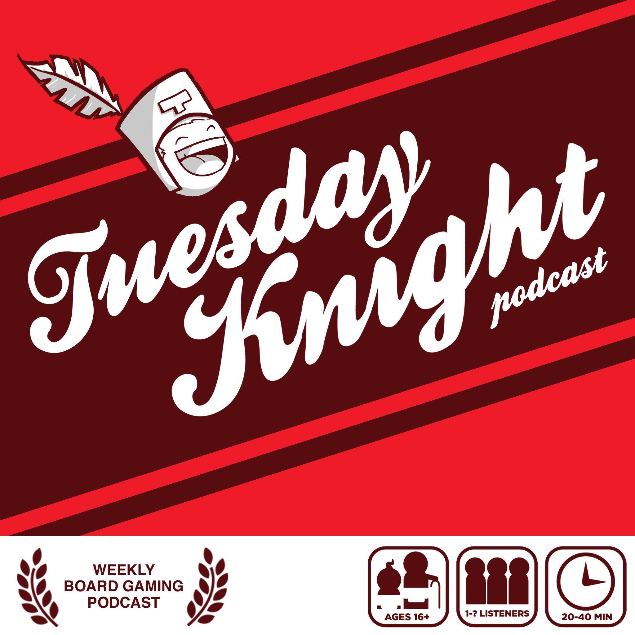 Tuesday Knight Podcast | All About Board Games | Podbay