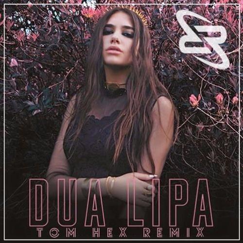 Dua Lipa - New Rules (Tom Hex Remix)