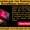 How To Download The Vidmate App On BlackBerry Mobiles To Download Youtube Videos?