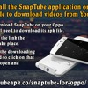 How To Install The SnapTube Application On Your Oppo Mobile To Download Videos From YouTube
