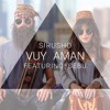 Sirusho - Vuy Aman feat. Sebu