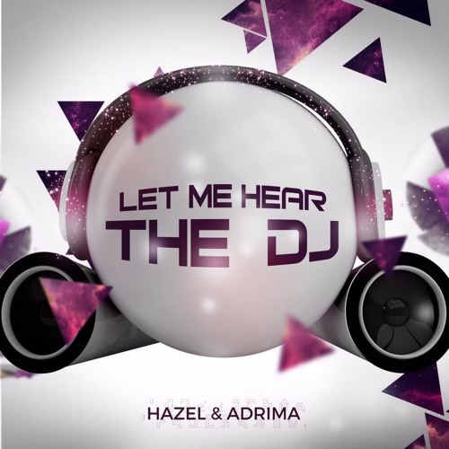 Hazel & Adrima - Let Me Hear The DJ (BLACKSHOW Bootleg)