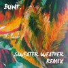 The Neighbourhood Sweater Weather Bunt Remix Mp3