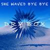 She Waved Bye Bye
