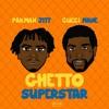Ghetto Superstar Ft. Gucci Mane