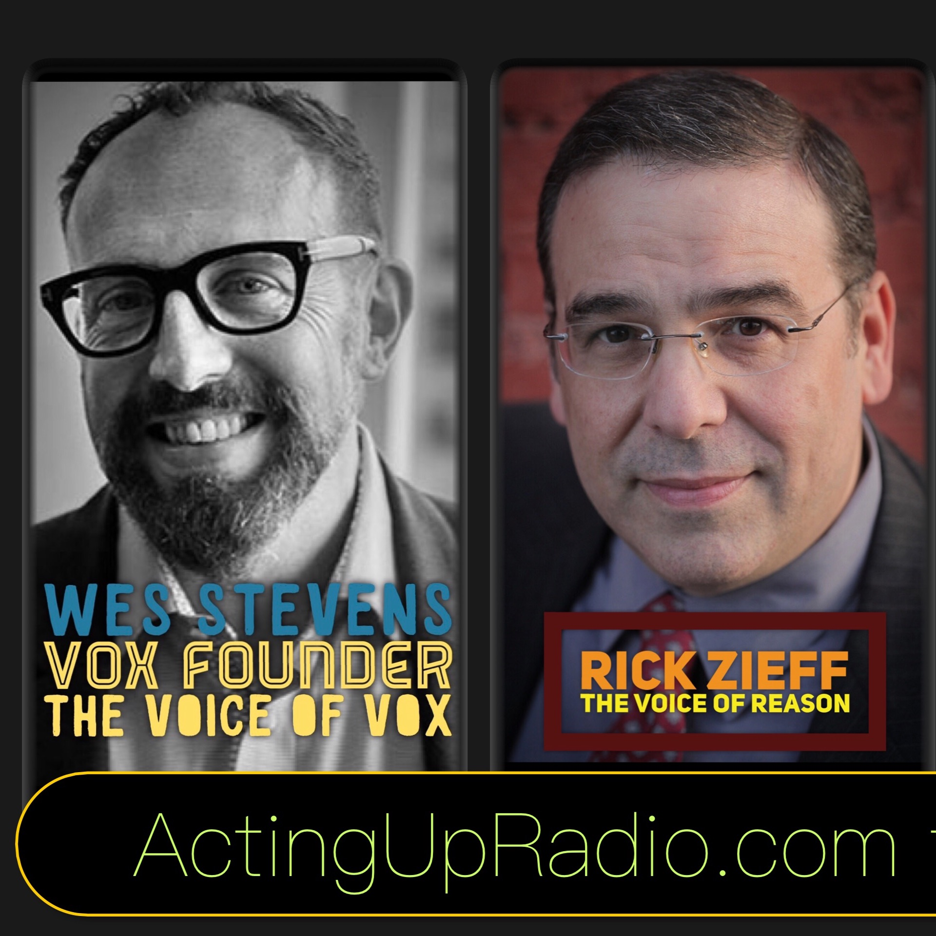 This Weeks Acting Up Radio ! Wes Stevens VOX, Rick Zieff, Kevin E West