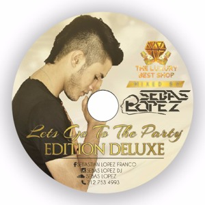 LEST'GO TO THE PARTY (DELUXE EDITION) - SEBAS LOPEZ 2017 להורדה