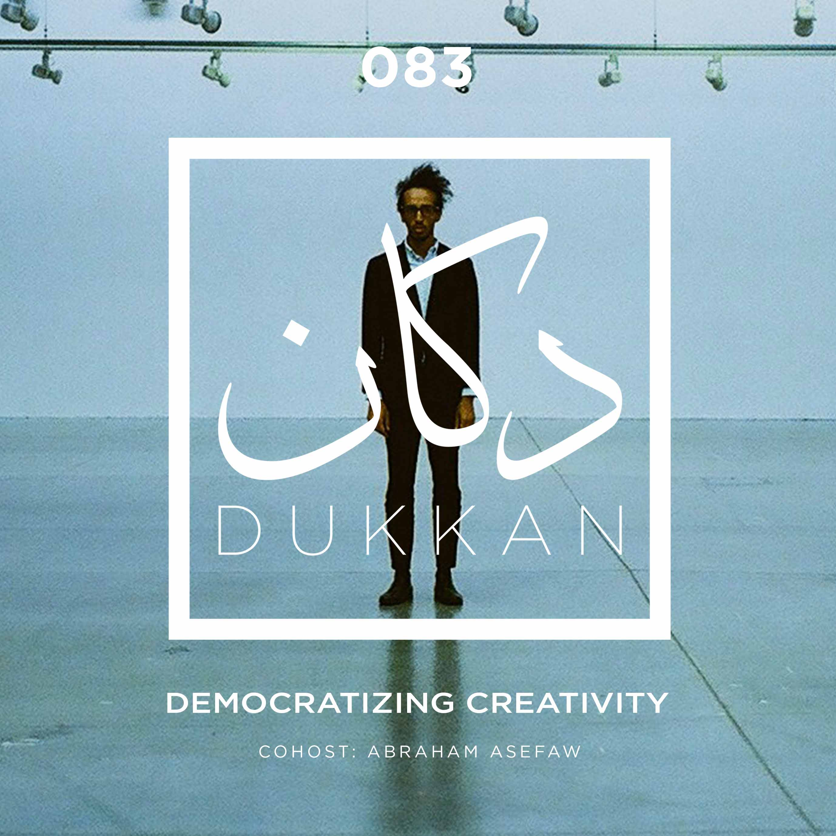 E083: Democratizing Creativity (Cohost: Abraham Asefaw)