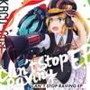 Can't Stop Raving(DJ Noriken Remix)