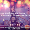 Socha Hai | Keh Du Tumhe | Baadshaho | DJ AVIOS Edit | Extended | Remix