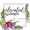 Elevated Women - The Podcast w/Trello by www.PodcastEditingServices.com