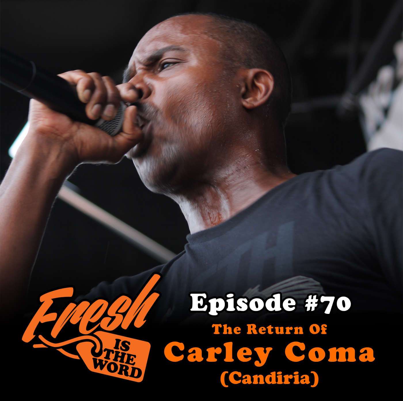 Episode #70: The Return of Carley Coma (Candiria) by Fresh Is The