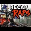 RECAP RAPS Transformers Movies