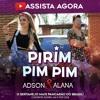 Adson e Alana - PIRIM PIM PIM ( Musica Nova Lancamento Sertanejo Eletronico ) #Reggaeton