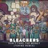 Bleachers Don T Take The Money Terine Remix Mp3