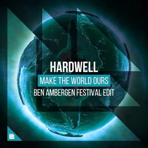 Hardwell - Make The World Ours (Ben Ambergen Festival Edit)