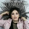 Karen Mendez Ft Mike Bahia - Tu Enemiga - Remix