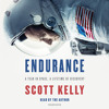 Endurance by Scott Kelly, read by Scott Kelly