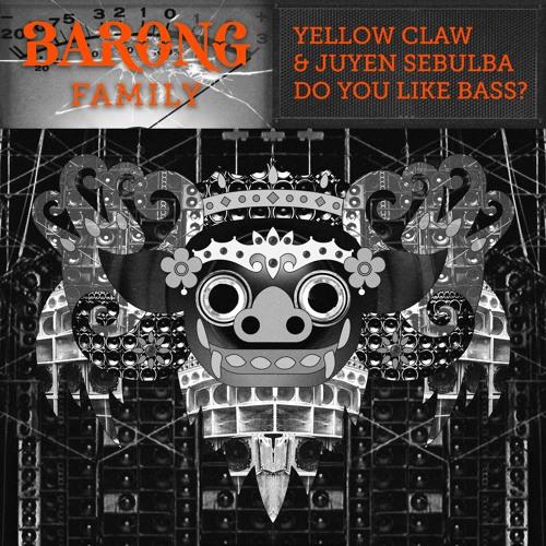 Yellow Claw & Juyen Sebulba - DO YOU LIKE BASS? [OUT NOW]