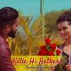 Kalla Hi Bathera Best Mp3 Song Free Download