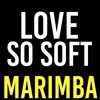 Love So Soft Marimba Ringtone - Kelly Clarkson