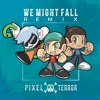 Ghastly - WE MIGHT FALL ft. Matthew Koma (Pixel Terror Remix)