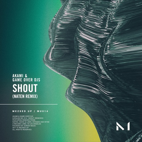 Akami & Game Over Djs - Shout ( Naten Remix )
