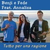 Benji e Fede feat. Annalisa - Tutto per una ragione