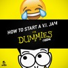How To Start A V.I. Jam 'for dummies' RIDDIM