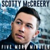 Five More Minutes Scotty Mccreery Mp3