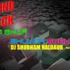OM BHUR BHUVAH SUBHA - SOUNDCHECK - DJ SHUBHAM HALDAUR