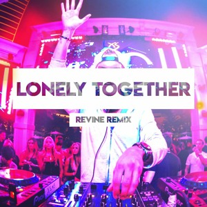Avicii - Lonely Together Ft. Rita Ora (Revine Bootleg) להורדה