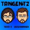 Tangentz with Tedd-Z & Quickhakker: Episode 9 - Villians/American Dream