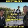 Nacho - Happy Happy ft. Los Mendoza (OSCARHERRERAREMIX) FREEDOWNLOAD