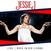 Jessie J - Sexy Lady  Live @ Rock In Rio Lisboa  AUDIO