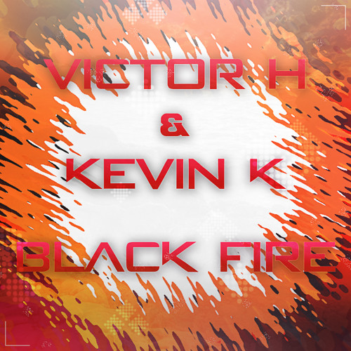 Victor H & Kevin K - Black Fire (Extended Mix)