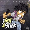 I Got A Stick [Prod By Hoodzone]