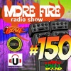 More Fire Radio Show #150 Week Of Sept 30th 2017 With Crossfire From Unity Sound