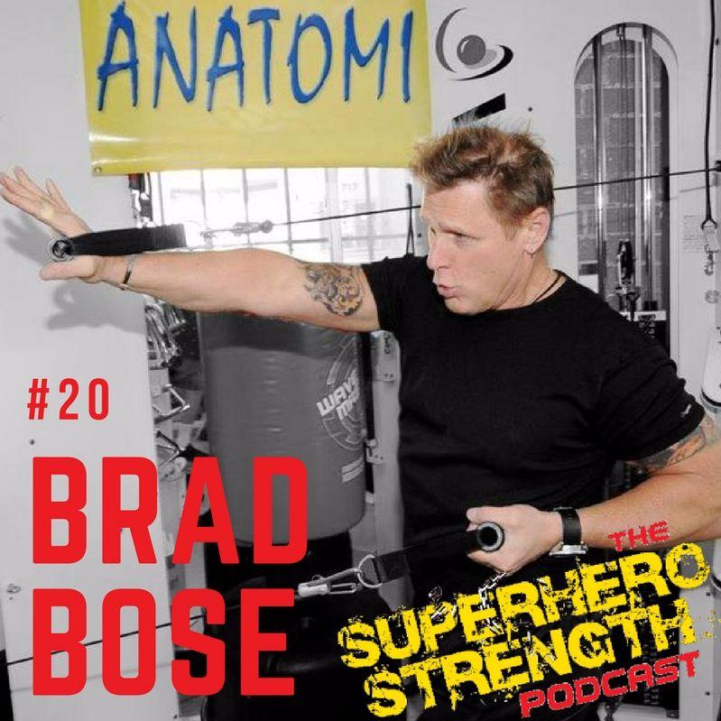 Episode 20: Brad Bose (Trainer of Robert Downey Jr.)