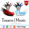 1$ Trance | EDM -Ping Pong