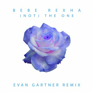 Bebe Rexha - (Not) The One (Evan Gartner Remix) להורדה