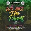DJ RaH RahH - We Miss The Parrot - Soca