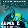 ALMA, French Montana - Phases - Dj Elferaon & Sham G ( Miami Dance Mix )