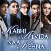 Mitwa - Kabhi Alvida Naa Kehna