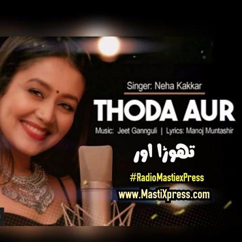 Thoda Aur (Ranchi Diaries) Female Version Neha Kakkar Mp3