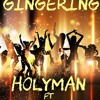 GINGERING - HOLYMAN FT TROJAN,BAGGY,DON
