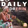 #35 DAILY DR. ERIN - GOD LIFT US UP WHERE WE BELONG & THE LAW OF SPIRITUALITY