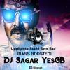 Uppiginta Ruchi Bere Illa (Bass Boosted) - DJ Sagar YesGB