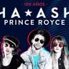 Ha - Ash Ft. Prince Royce - 100 Años