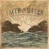 The Texas Red Dirt Choir - Faith In The Water